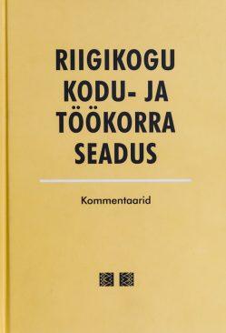 Raamatu kaanepilt, Riigikogu kodu- ja töökorra seadus, kommentaarid tookord