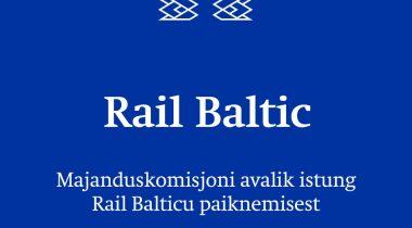 Majanduskomisjon arutab täna avalikul istungil kollektiivset pöördumist Rail Balticu kiirraudtee trassi paiknemise küsimuses.