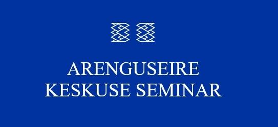 Arenguseire Keskuse seminar